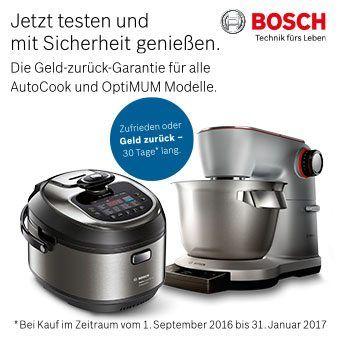 Testen Sie den AutoCook Multikocher oder die OptiMUM Küchenmaschine von Bosch ganz ohne Risiko.