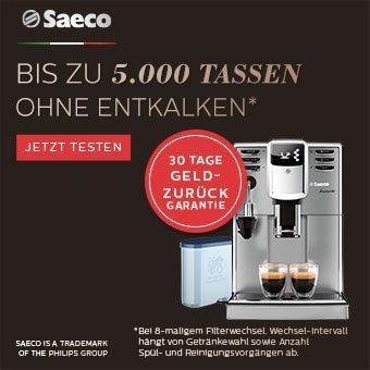 Philips Saeco - Jetzt risikofrei testen - Nur für kurze Zeit 30 Tage Geld-zurück-Garantie