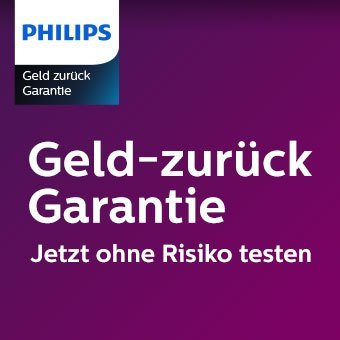 Philips Geld zurück Garantie - Jetzt ohne Risiko testen
